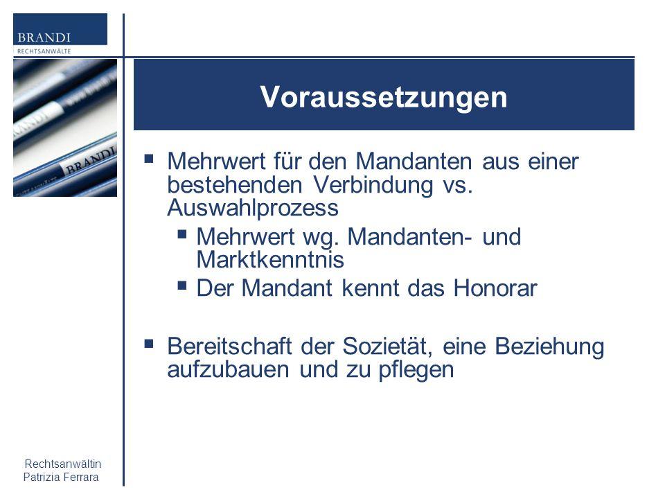 Rechtsanwältin Patrizia Ferrara Voraussetzungen Mehrwert für den Mandanten aus einer bestehenden Verbindung vs. Auswahlprozess Mehrwert wg. Mandanten-