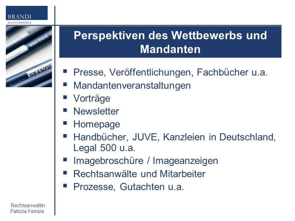 Rechtsanwältin Patrizia Ferrara Perspektiven des Wettbewerbs und Mandanten Presse, Veröffentlichungen, Fachbücher u.a. Mandantenveranstaltungen Vorträ