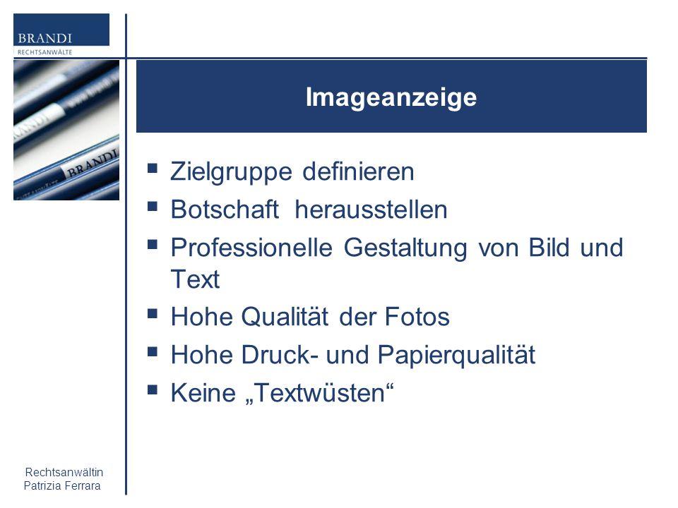 Rechtsanwältin Patrizia Ferrara Imageanzeige Zielgruppe definieren Botschaft herausstellen Professionelle Gestaltung von Bild und Text Hohe Qualität d