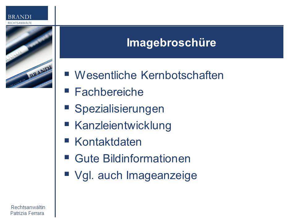 Rechtsanwältin Patrizia Ferrara Imagebroschüre Wesentliche Kernbotschaften Fachbereiche Spezialisierungen Kanzleientwicklung Kontaktdaten Gute Bildinf