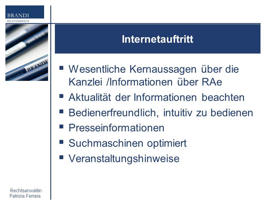 Rechtsanwältin Patrizia Ferrara Internetauftritt Wesentliche Kernaussagen über die Kanzlei /Informationen über RAe Aktualität der Informationen beacht