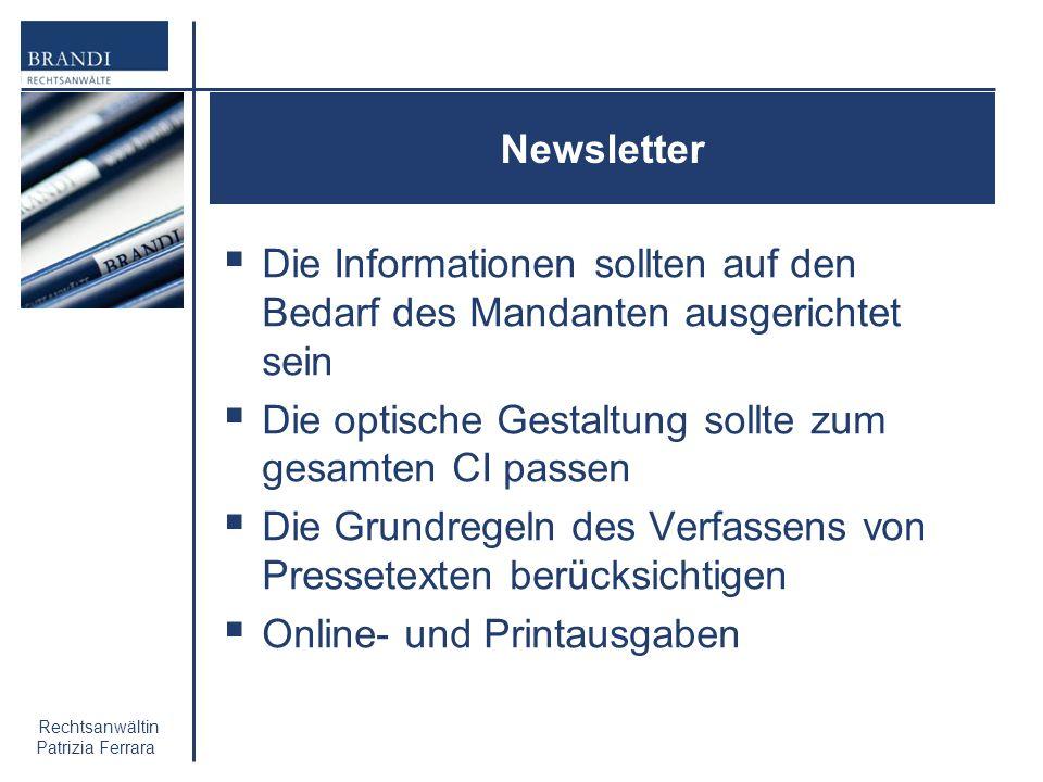 Rechtsanwältin Patrizia Ferrara Newsletter Die Informationen sollten auf den Bedarf des Mandanten ausgerichtet sein Die optische Gestaltung sollte zum