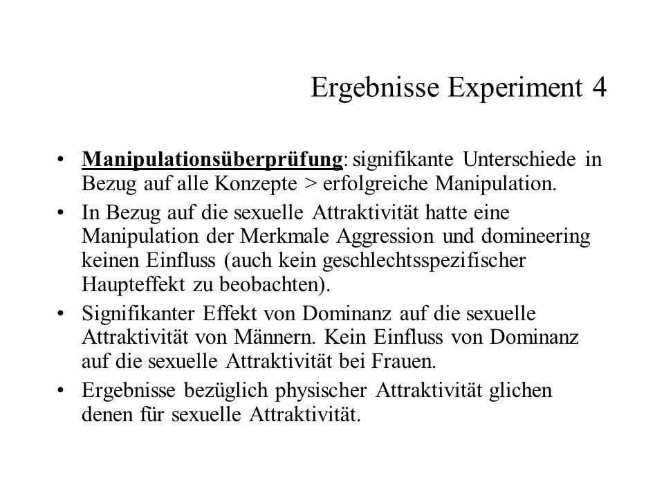 Ergebnisse Experiment 4 Manipulationsüberprüfung: signifikante Unterschiede in Bezug auf alle Konzepte > erfolgreiche Manipulation. In Bezug auf die s