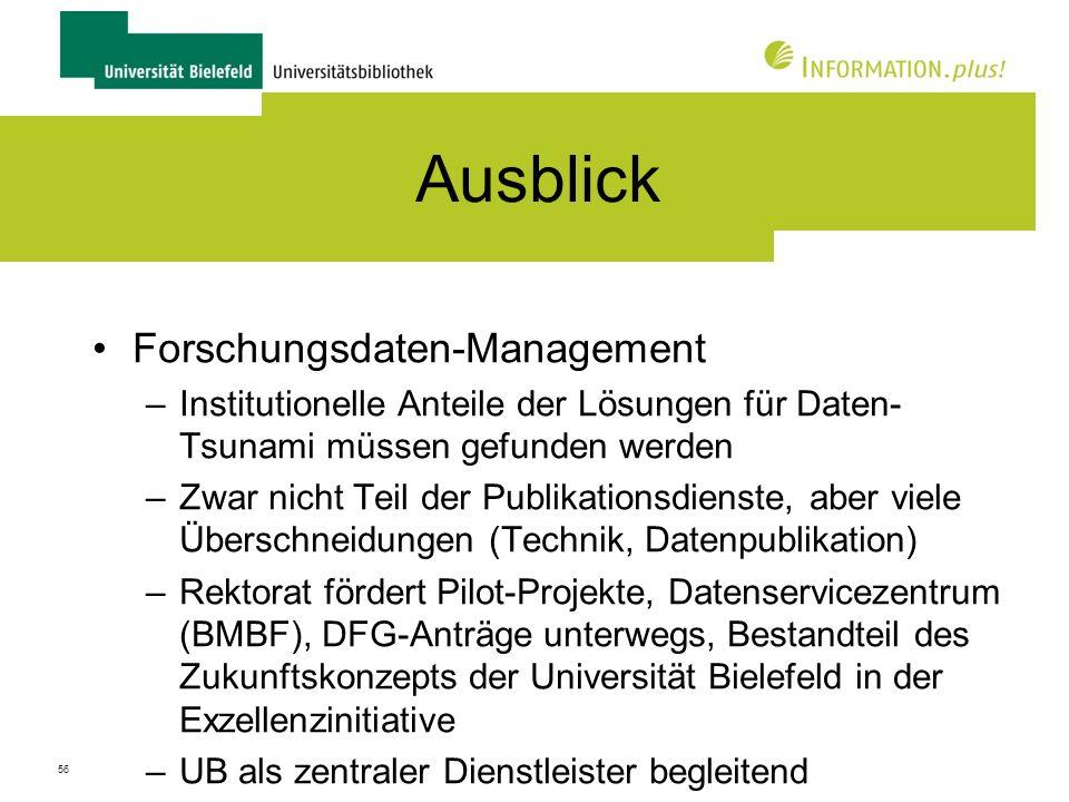 57 Fazit Publikationsdienste als wertvolle Services für die Wissenschaft Schritte auf dem Weg zur Bibliothek der Zukunft Schritte auf dem Weg zum integrierten Informationsmanagement an der Universität Bielefeld