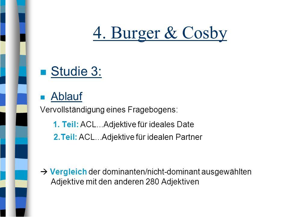 4. Burger & Cosby Studie 3 mit 50 Studentinnen Studie 1+2 haben gezeigt, dass dominante Männer nicht zwingend attraktiver bewertet werden als andere i
