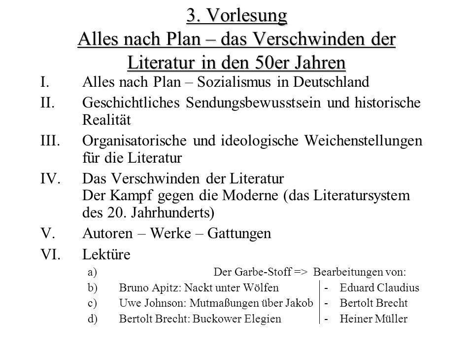 3. Vorlesung Alles nach Plan – das Verschwinden der Literatur in den 50er Jahren I.Alles nach Plan – Sozialismus in Deutschland II.Geschichtliches Sen