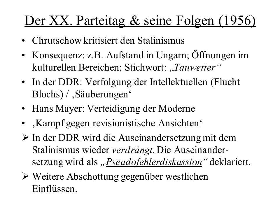 Der XX.Parteitag & seine Folgen (1956) Chrutschow kritisiert den Stalinismus Konsequenz: z.B.
