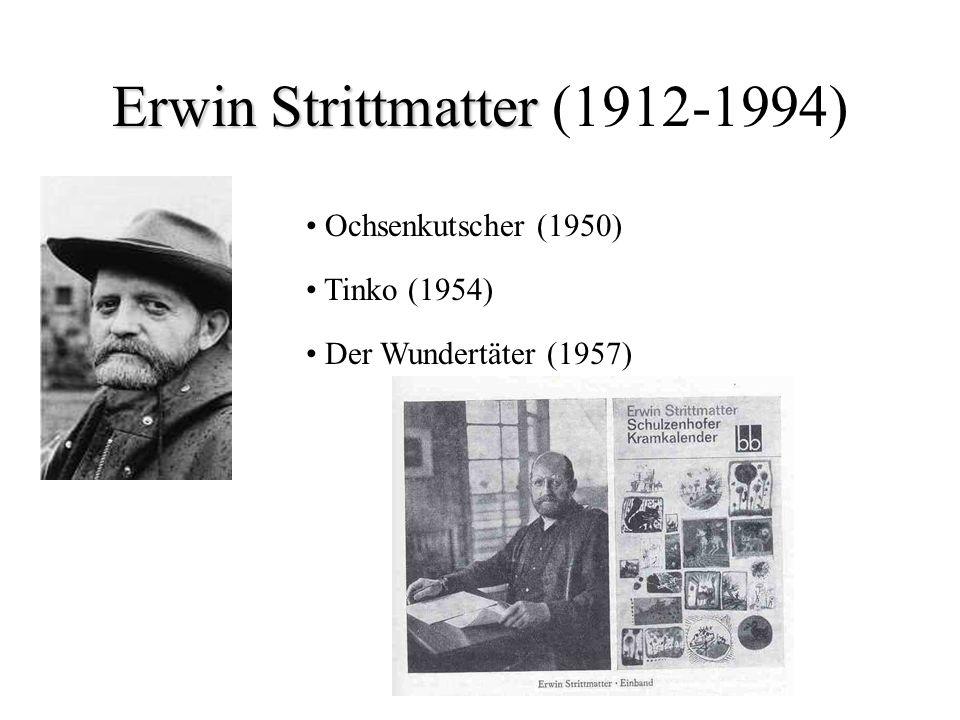 Erwin Strittmatter Erwin Strittmatter (1912-1994) Ochsenkutscher (1950) Tinko (1954) Der Wundertäter (1957)