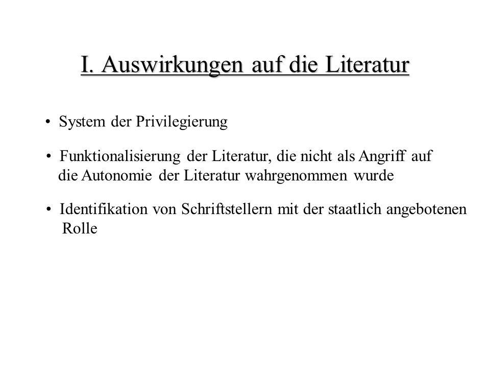 I. Auswirkungen auf die Literatur System der Privilegierung Funktionalisierung der Literatur, die nicht als Angriff auf die Autonomie der Literatur wa