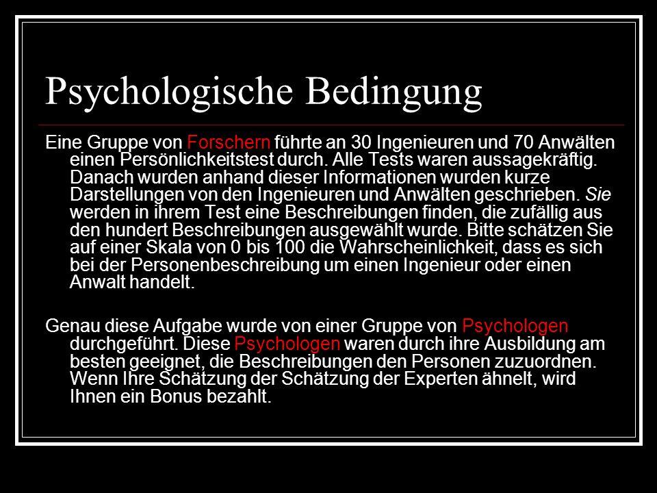 Psychologische Bedingung Eine Gruppe von Forschern führte an 30 Ingenieuren und 70 Anwälten einen Persönlichkeitstest durch. Alle Tests waren aussagek