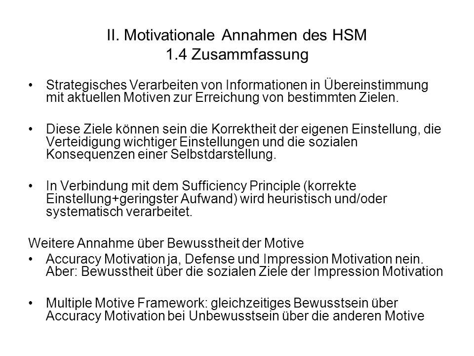 II. Motivationale Annahmen des HSM 1.4 Zusammfassung Strategisches Verarbeiten von Informationen in Übereinstimmung mit aktuellen Motiven zur Erreichu