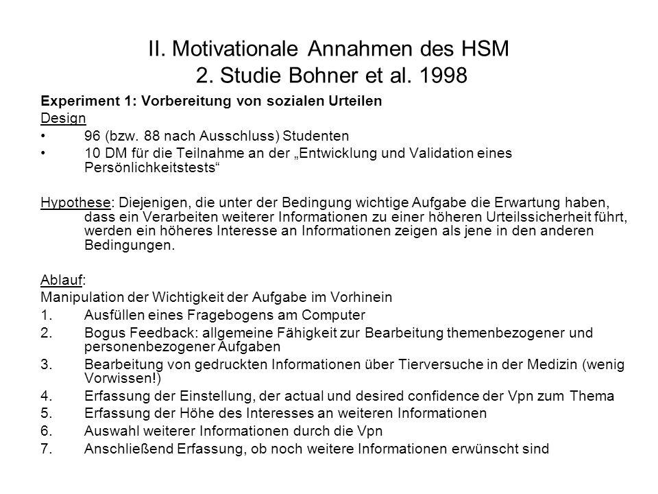 II. Motivationale Annahmen des HSM 2. Studie Bohner et al. 1998 Experiment 1: Vorbereitung von sozialen Urteilen Design 96 (bzw. 88 nach Ausschluss) S