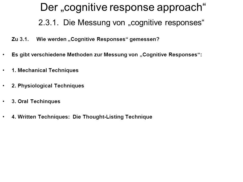 Der cognitive response approach 2.3.1. Die Messung von cognitive responses Zu 3.1. Wie werden Cognitive Responses gemessen? Es gibt verschiedene Metho