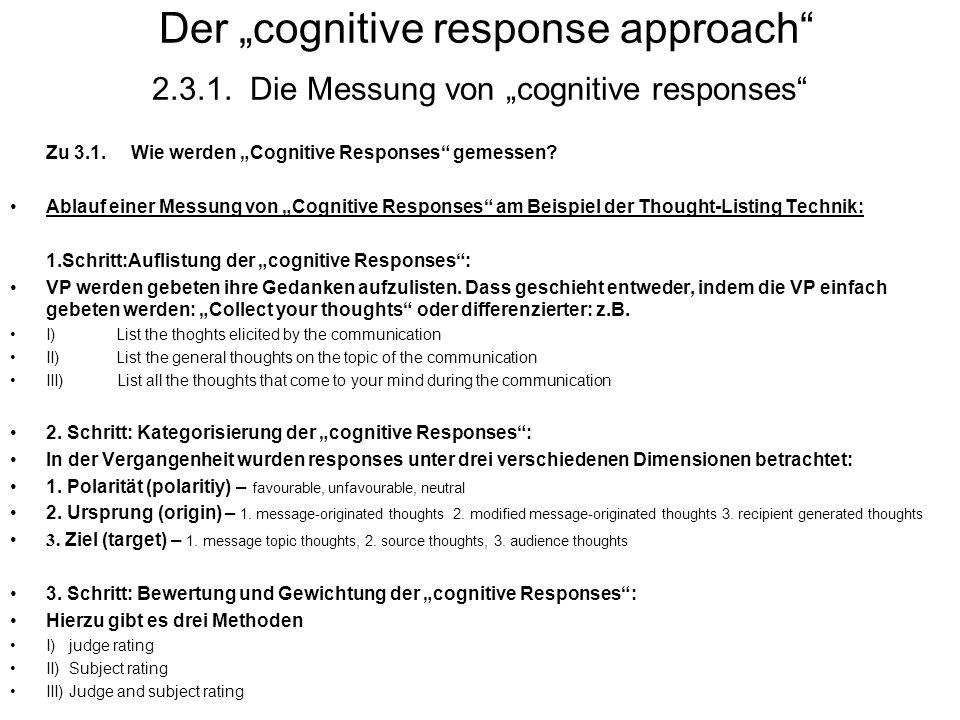 Der cognitive response approach 2.3.1. Die Messung von cognitive responses Zu 3.1. Wie werden Cognitive Responses gemessen? Ablauf einer Messung von C