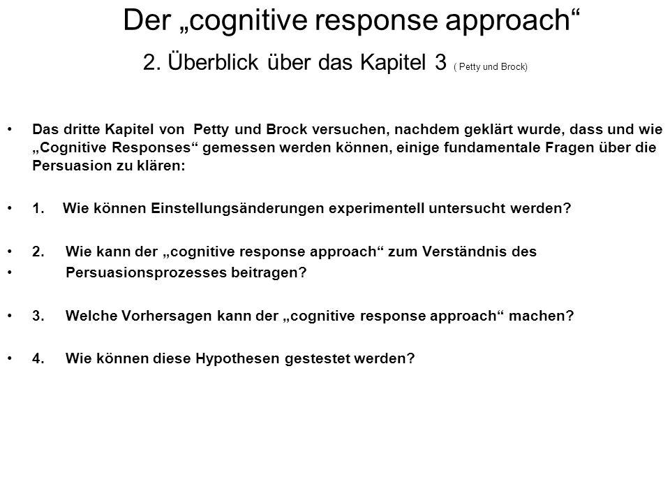 Der cognitive response approach 2. Überblick über das Kapitel 3 ( Petty und Brock) Das dritte Kapitel von Petty und Brock versuchen, nachdem geklärt w