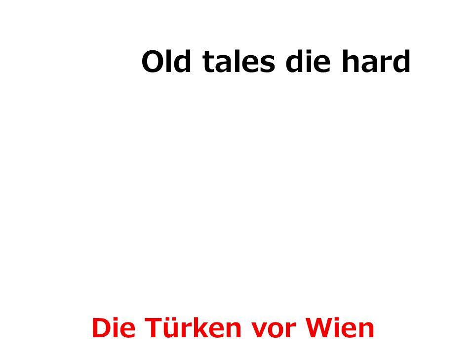 Die Türken vor Wien Old tales die hard