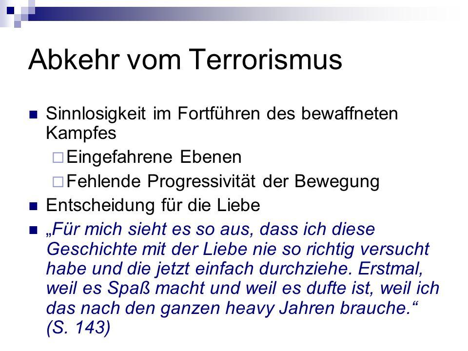 Abkehr vom Terrorismus Sinnlosigkeit im Fortführen des bewaffneten Kampfes Eingefahrene Ebenen Fehlende Progressivität der Bewegung Entscheidung für d