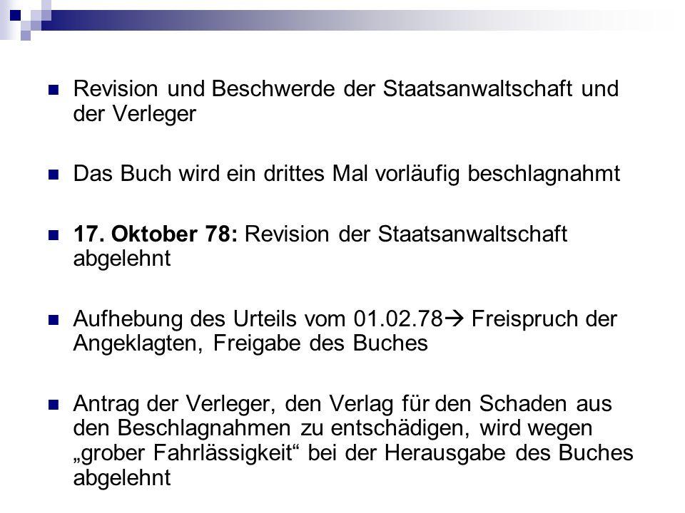 Revision und Beschwerde der Staatsanwaltschaft und der Verleger Das Buch wird ein drittes Mal vorläufig beschlagnahmt 17. Oktober 78: Revision der Sta