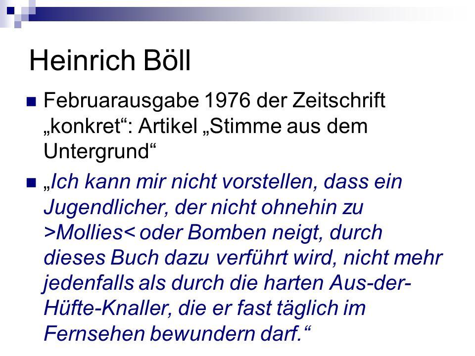 Heinrich Böll Februarausgabe 1976 der Zeitschrift konkret: Artikel Stimme aus dem Untergrund Ich kann mir nicht vorstellen, dass ein Jugendlicher, der