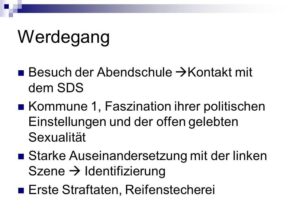 Werdegang Besuch der Abendschule Kontakt mit dem SDS Kommune 1, Faszination ihrer politischen Einstellungen und der offen gelebten Sexualität Starke A