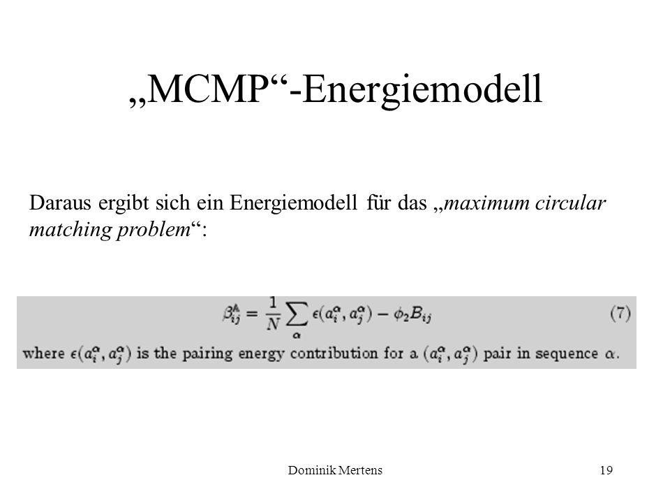 Dominik Mertens19 MCMP-Energiemodell Daraus ergibt sich ein Energiemodell für das maximum circular matching problem: