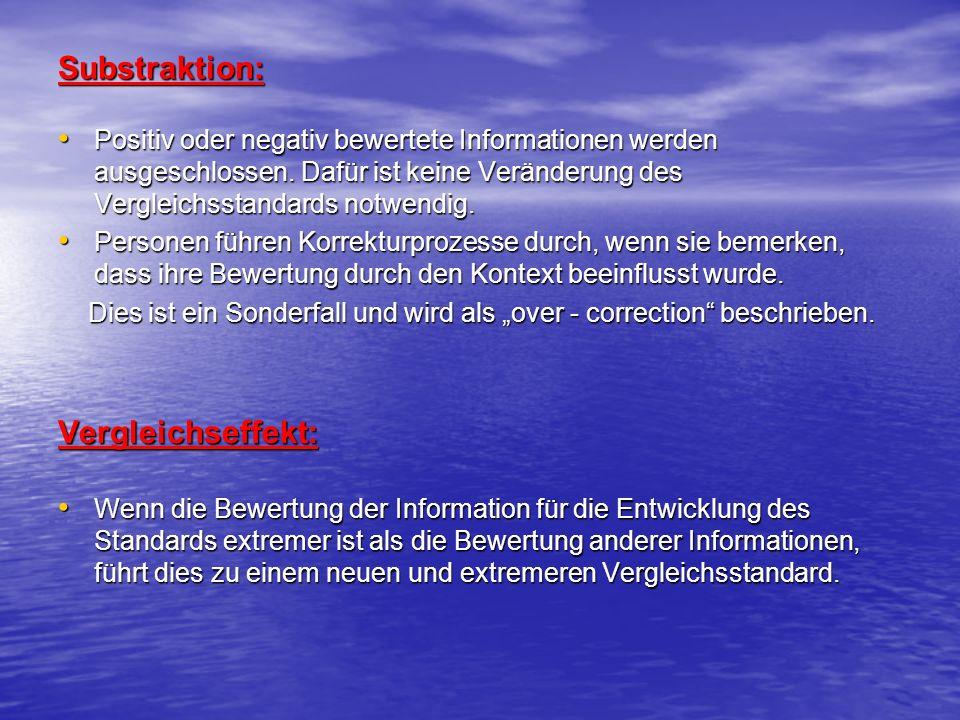 Substraktion: Positiv oder negativ bewertete Informationen werden ausgeschlossen. Dafür ist keine Veränderung des Vergleichsstandards notwendig. Posit