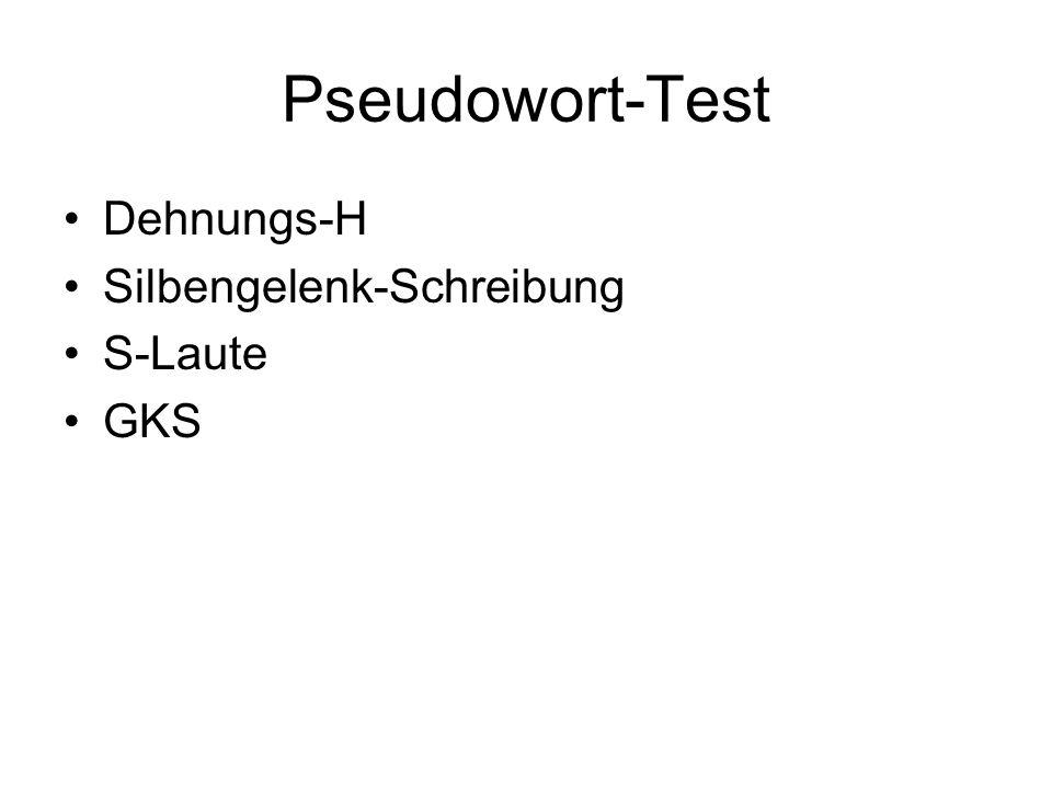 Pseudowort-Test Dehnungs-H Silbengelenk-Schreibung S-Laute GKS