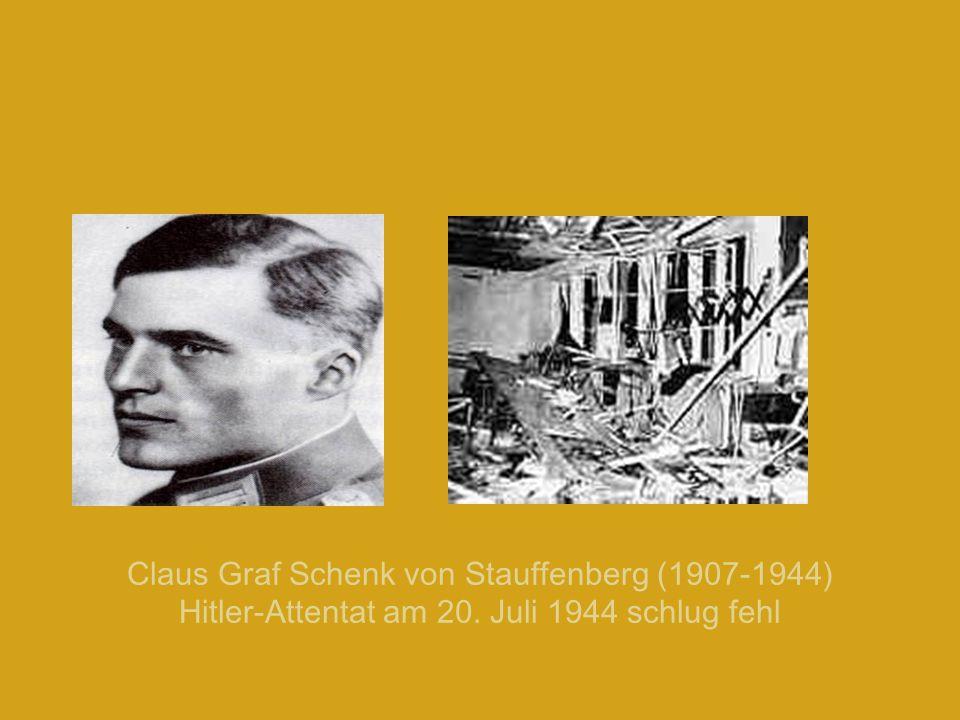 Claus Graf Schenk von Stauffenberg (1907-1944) Hitler-Attentat am 20. Juli 1944 schlug fehl
