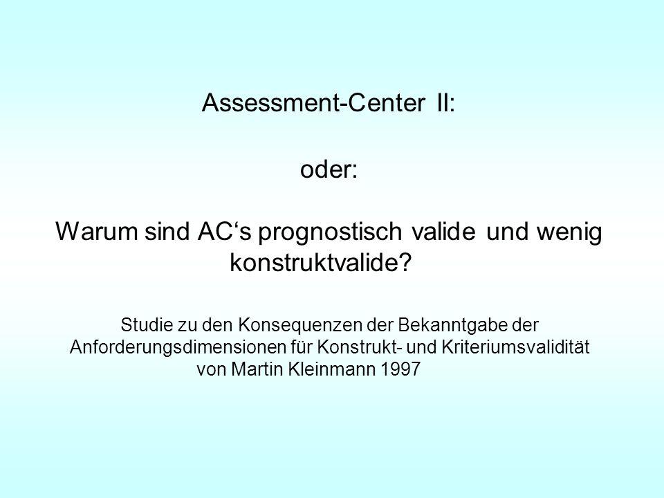 Assessment-Center II: oder: Warum sind ACs prognostisch valide und wenig konstruktvalide.