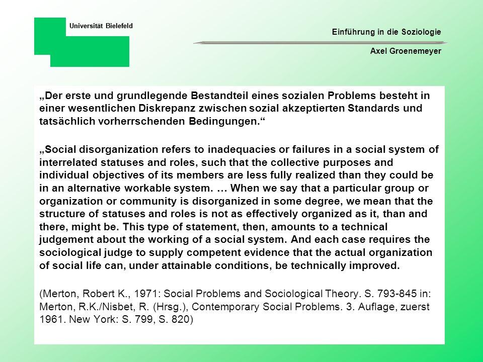 Einführung in die Soziologie Axel Groenemeyer Universität Bielefeld Sünde, moralisches Vergehen Kriminalität individuell verantwortlich / schuldig Krankheit Armut / Deprivation nicht-schuldig bzw.