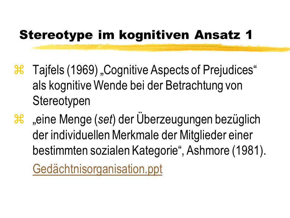 Stereotype im kognitiven Ansatz 1 zTajfels (1969) Cognitive Aspects of Prejudices als kognitive Wende bei der Betrachtung von Stereotypen zeine Menge