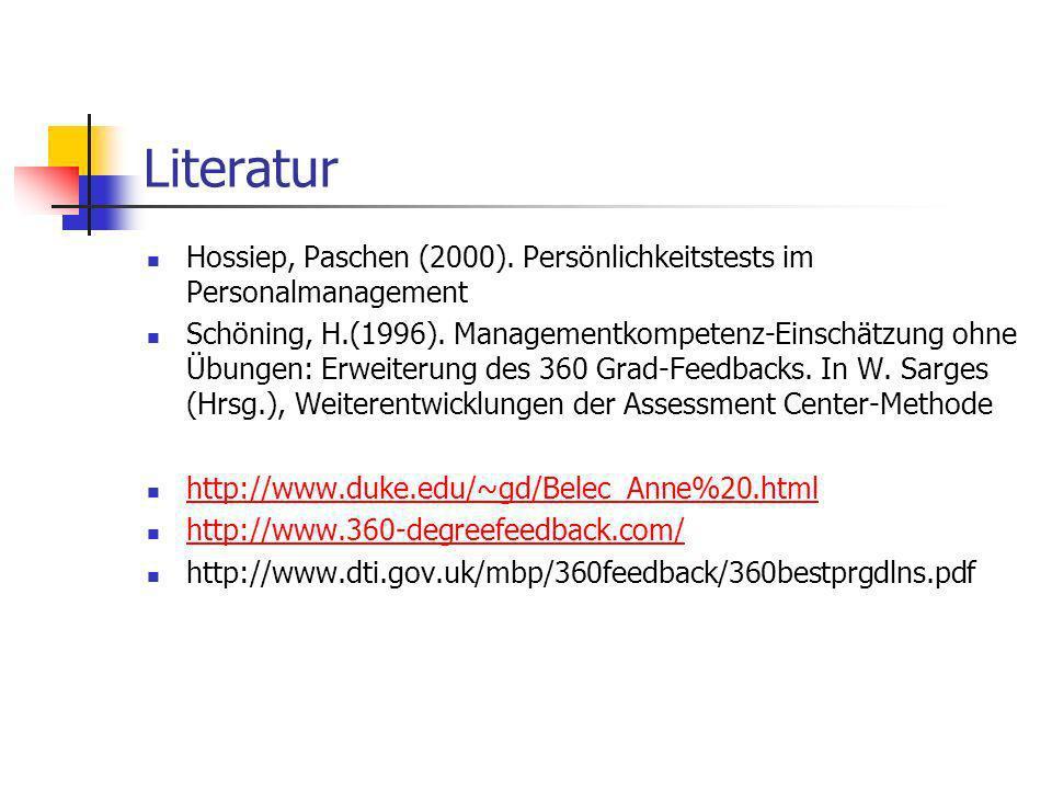 Literatur Hossiep, Paschen (2000). Persönlichkeitstests im Personalmanagement Schöning, H.(1996). Managementkompetenz-Einschätzung ohne Übungen: Erwei