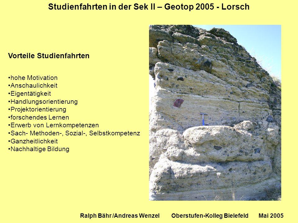 Studienfahrten in der Sek II – Geotop 2005 - Lorsch Ralph Bähr /Andreas Wenzel Oberstufen-Kolleg Bielefeld Mai 2005 Vorteile Studienfahrten hohe Motiv