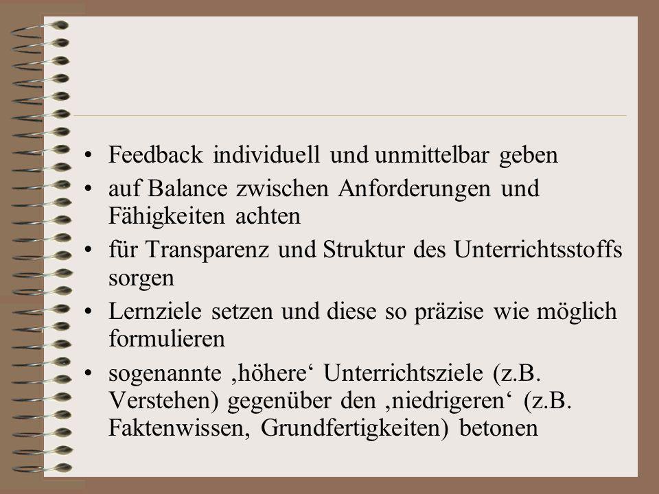 Feedback individuell und unmittelbar geben auf Balance zwischen Anforderungen und Fähigkeiten achten für Transparenz und Struktur des Unterrichtsstoff
