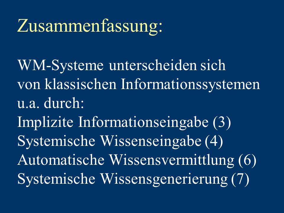 Zusammenfassung: WM-Systeme unterscheiden sich von klassischen Informationssystemen u.a.