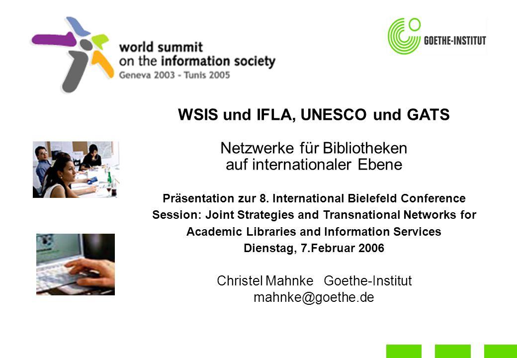 WSIS und IFLA, UNESCO und GATS Netzwerke für Bibliotheken auf internationaler Ebene Präsentation zur 8.