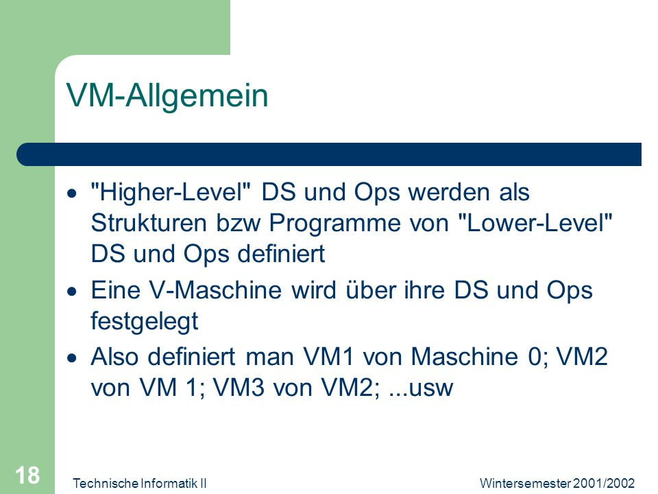 Wintersemester 2001/2002Technische Informatik II 18 VM-Allgemein