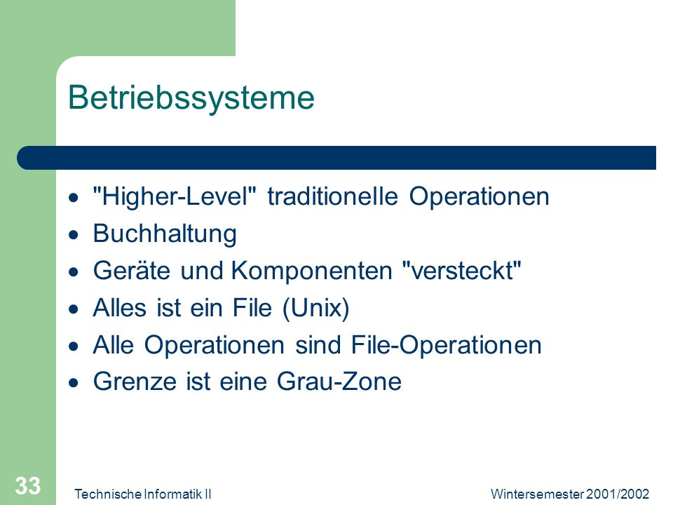 Wintersemester 2001/2002Technische Informatik II 33 Betriebssysteme