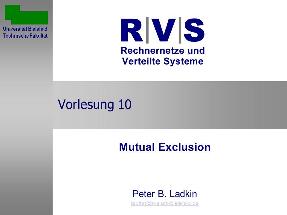 Vorlesung 10 Mutual Exclusion Peter B.