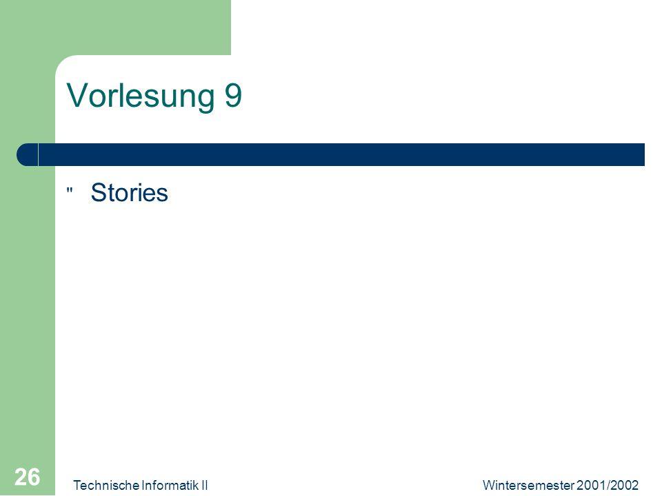 Wintersemester 2001/2002Technische Informatik II 26 Vorlesung 9 Stories