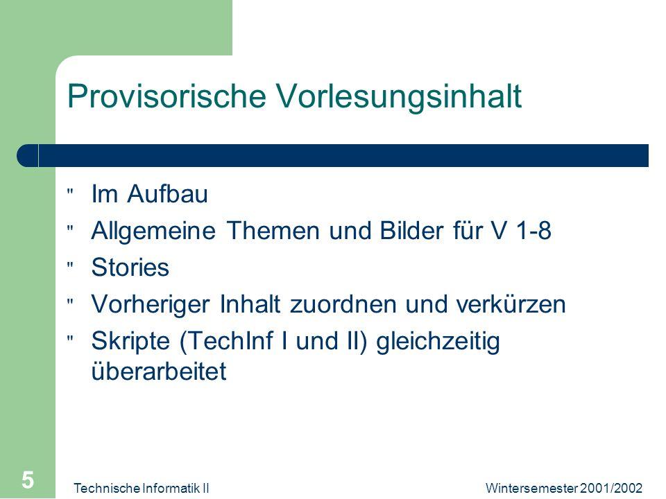 Wintersemester 2001/2002Technische Informatik II 5 Provisorische Vorlesungsinhalt