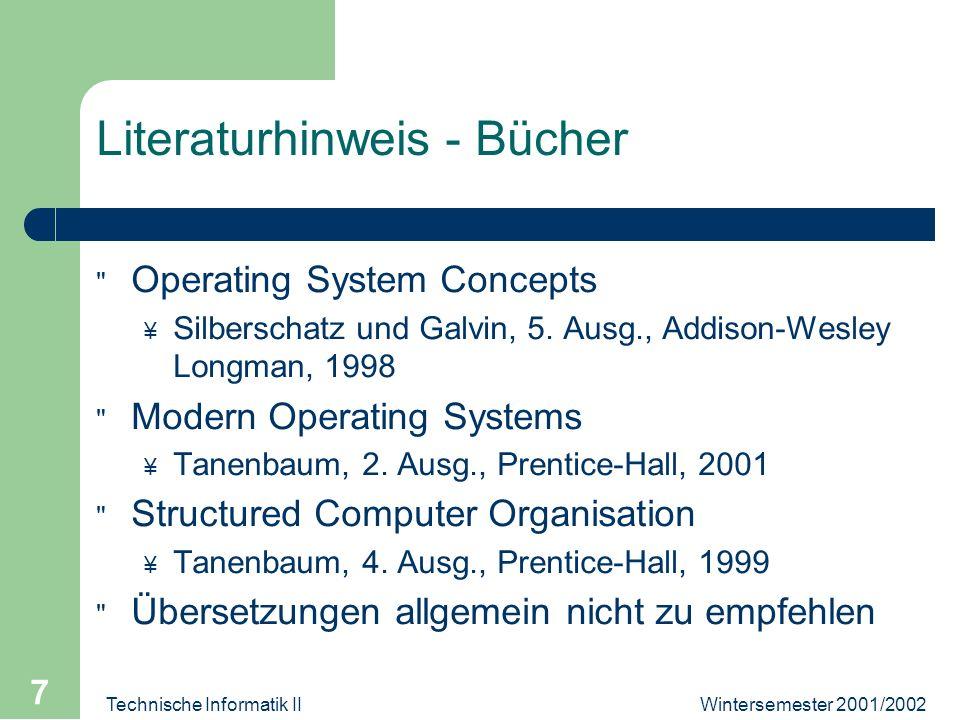 Wintersemester 2001/2002Technische Informatik II 7 Literaturhinweis - Bücher