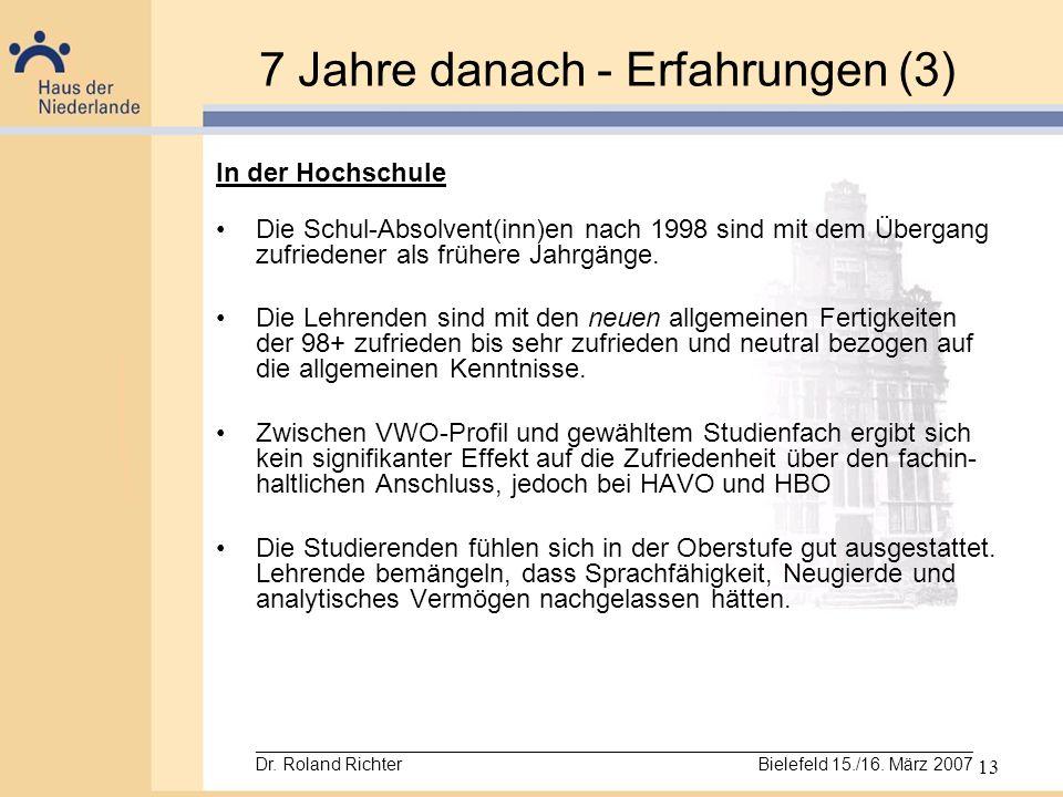13 7 Jahre danach - Erfahrungen (3) In der Hochschule Die Schul-Absolvent(inn)en nach 1998 sind mit dem Übergang zufriedener als frühere Jahrgänge. Di