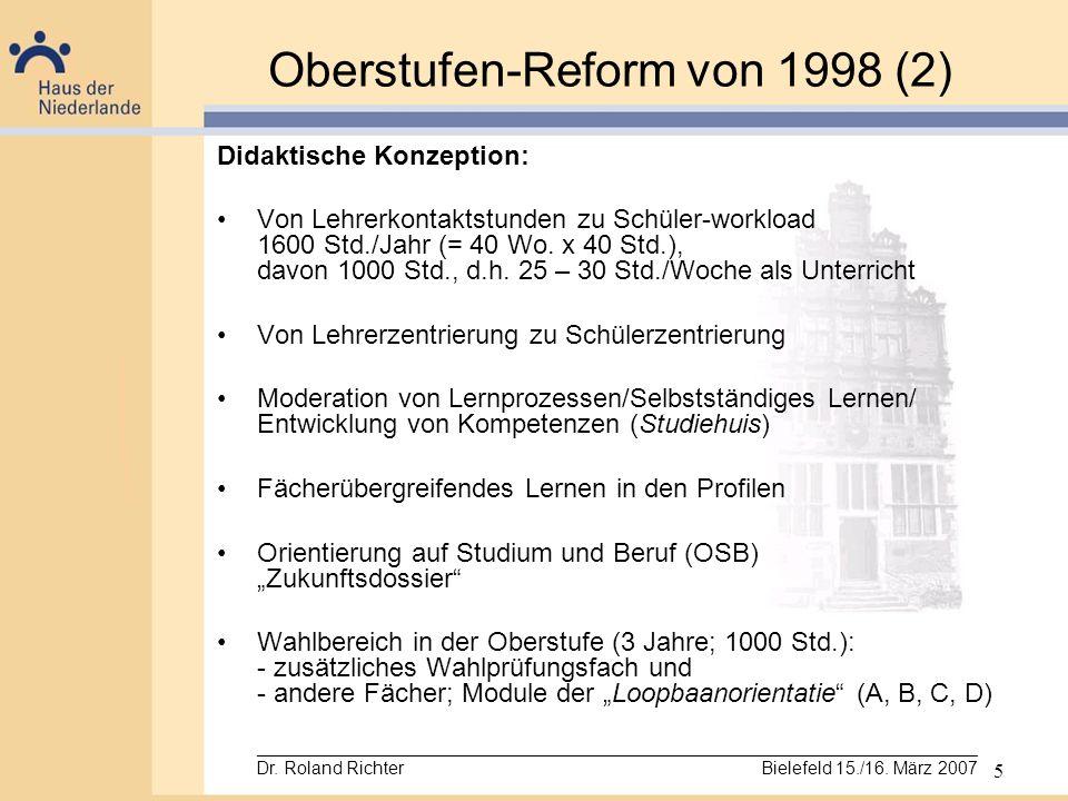5 Oberstufen-Reform von 1998 (2) Didaktische Konzeption: Von Lehrerkontaktstunden zu Schüler-workload 1600 Std./Jahr (= 40 Wo. x 40 Std.), davon 1000