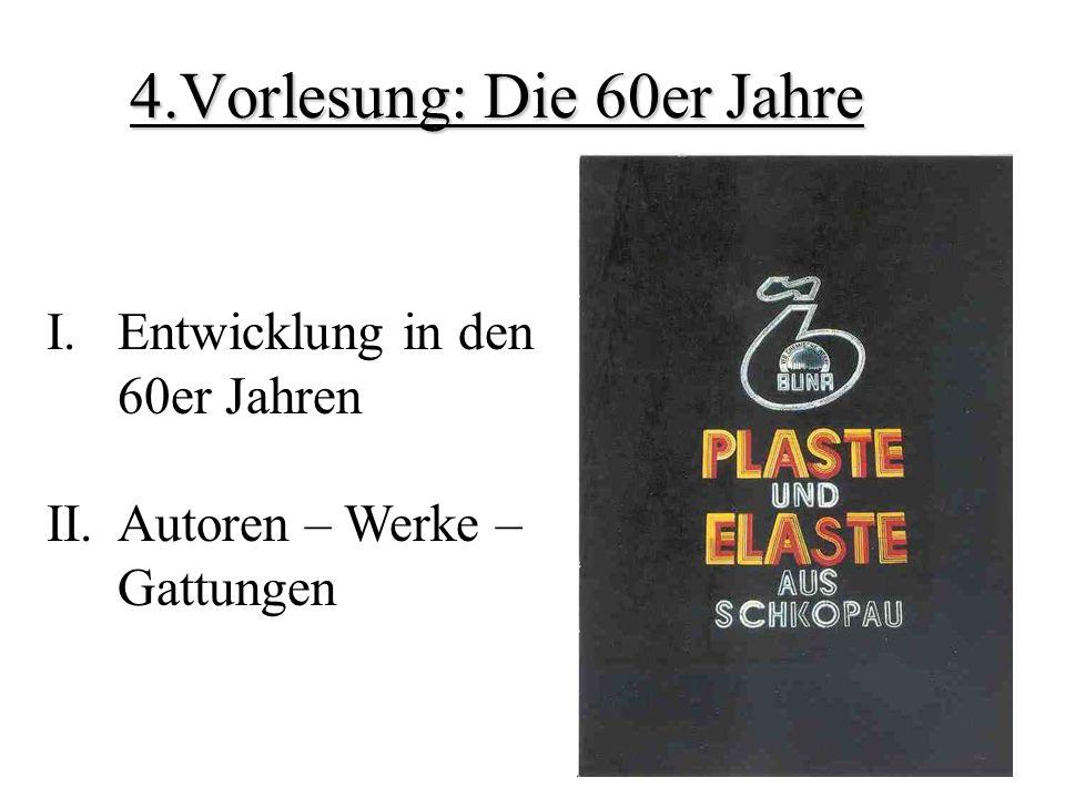 4.Vorlesung: Die 60er Jahre I.Entwicklung in den 60er Jahren II.Autoren – Werke – Gattungen