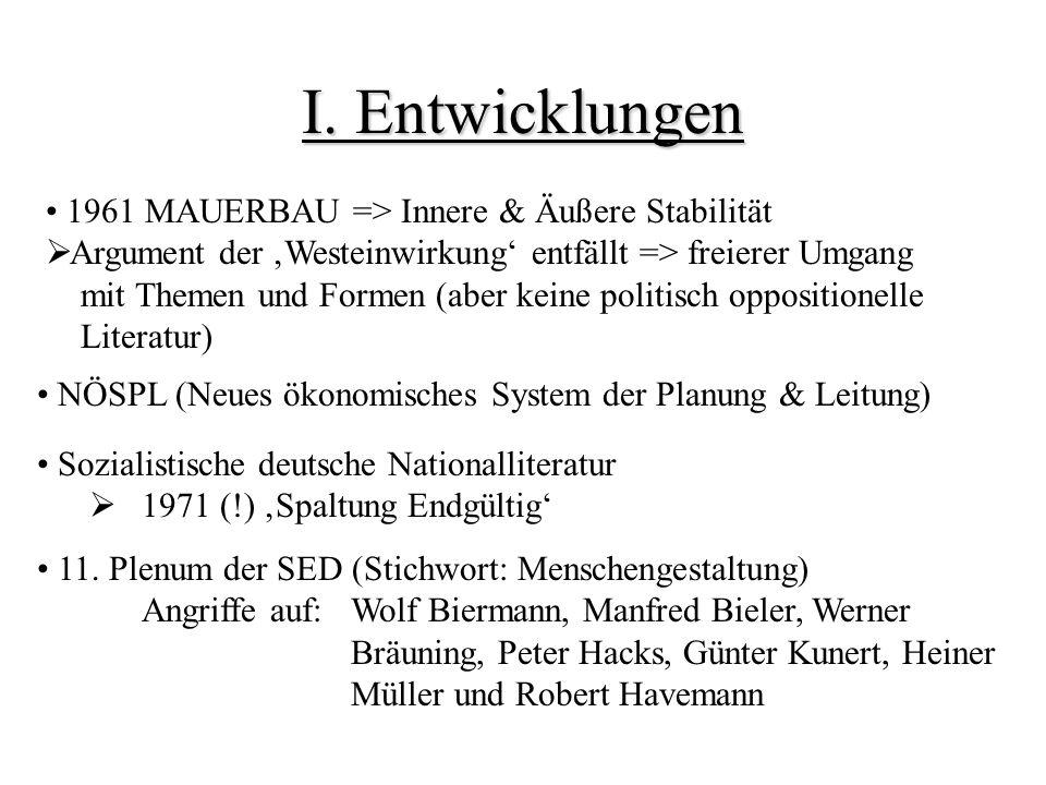 I. Entwicklungen NÖSPL (Neues ökonomisches System der Planung & Leitung) Sozialistische deutsche Nationalliteratur 1971 (!) Spaltung Endgültig 11. Ple