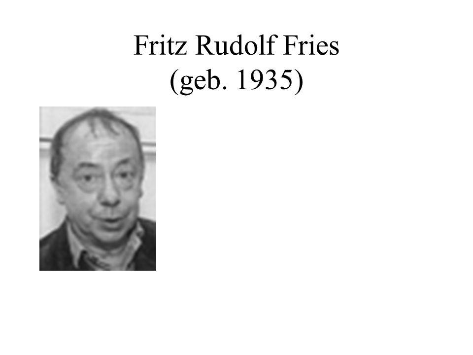 Fritz Rudolf Fries (geb. 1935)