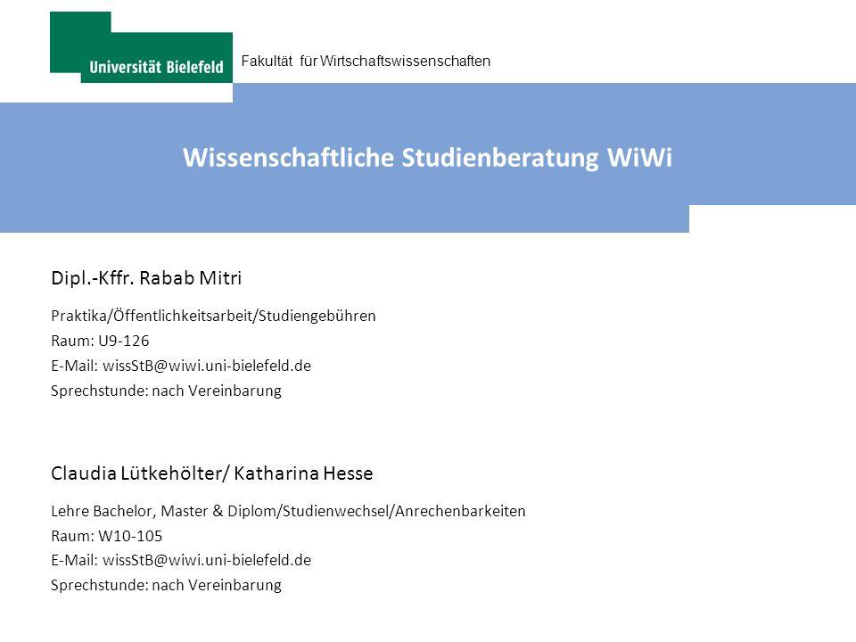 Fakultät für Wirtschaftswissenschaften Wissenschaftliche Studienberatung WiWi Dipl.-Kffr. Rabab Mitri Praktika/Öffentlichkeitsarbeit/Studiengebühren R