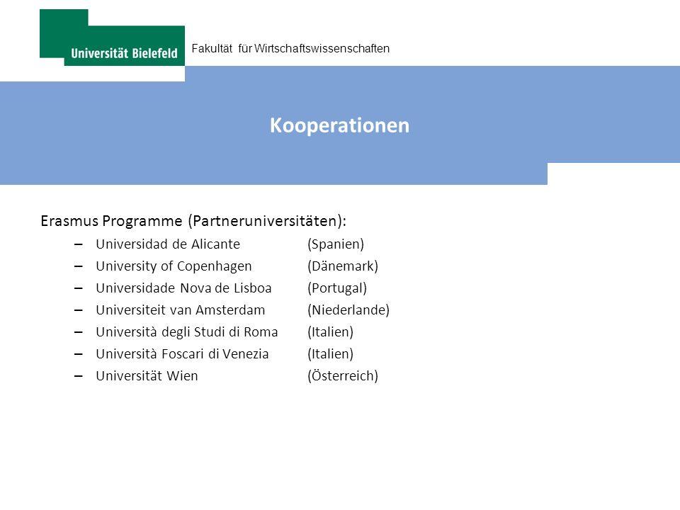 Fakultät für Wirtschaftswissenschaften Kooperationen Erasmus Programme (Partneruniversitäten): – Universidad de Alicante (Spanien) – University of Cop