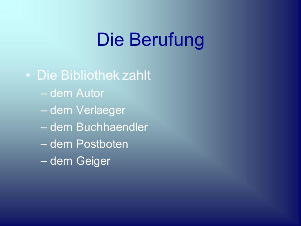 Informationskette Autor= Buch als Werk Verlaeger= Buch als Produkt Markt = Buch als Ware _____________________________ Kaufer= Bibliothek Nutzer= Leser Geld=